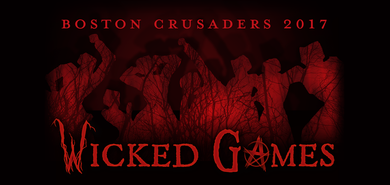The 2017 Boston Crusaders Present: Wicked Games